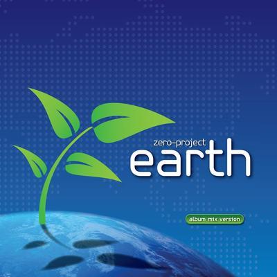 """Zero Project - """"Earth"""""""