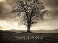 "T.Love - ""Old is Gold"""