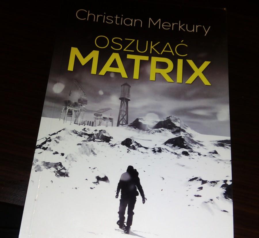 Christian Merkury - Oszukać Matrix - okładka