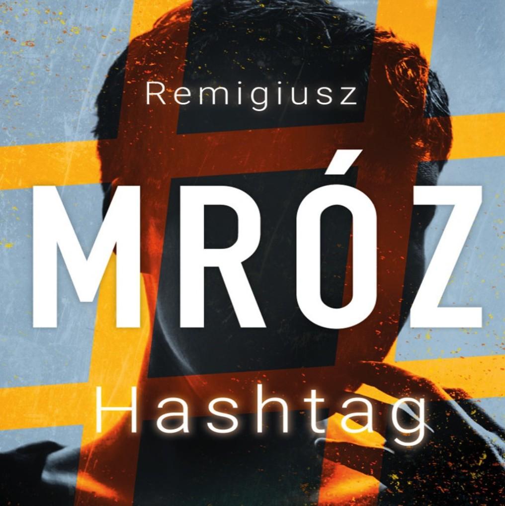 Remigiusz mróz - Hashtag