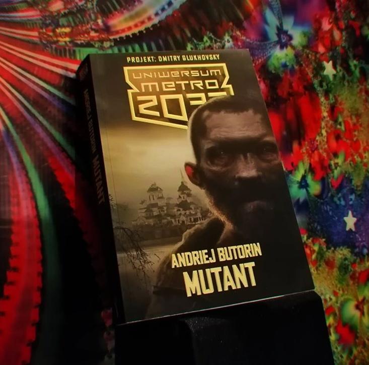 Uniwersum Metro 2033. Mutant